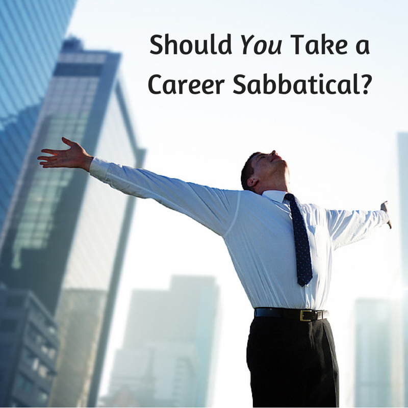 Should YOU Take a Career Sabbatical?